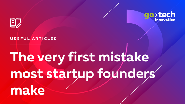 The Very First Mistake Most Startup Founders Make
